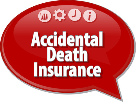 accidental: Speech bubble dialog illustration of business term saying Accidental death insurance