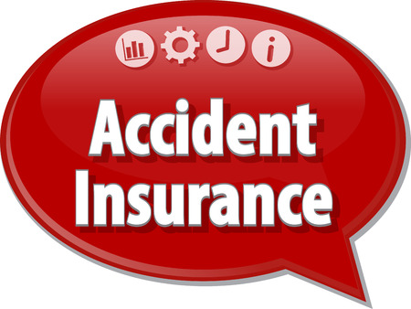 term: Speech bubble dialog illustration of business term saying Accident Insurance