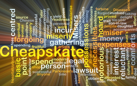 incur: Background concept wordcloud illustration of cheapskate glowing light