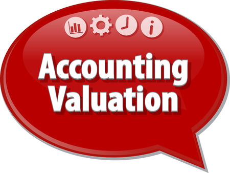 valuation: Speech bubble dialog illustration of business term saying accounting valuation