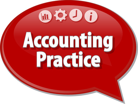 term: Speech bubble dialog illustration of business term saying Accounting practice