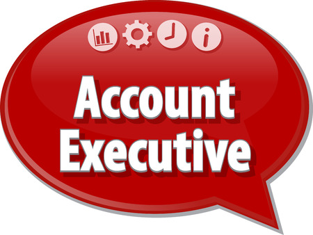 account executive: Speech bubble dialog illustration of business term saying Account Executive Stock Photo