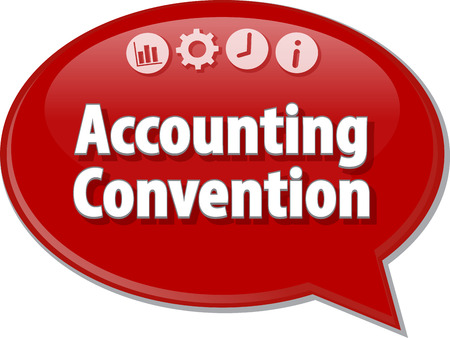 convention: Speech bubble dialog illustration of business term saying Accounting convention