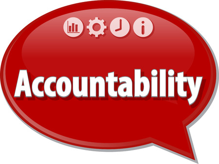 accountability: Speech bubble dialog illustration of business term saying Accountability