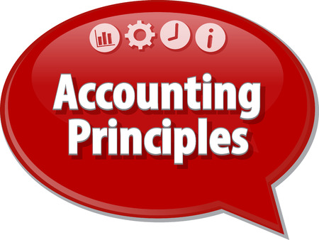principles: Speech bubble dialog illustration of business term saying accounting principles
