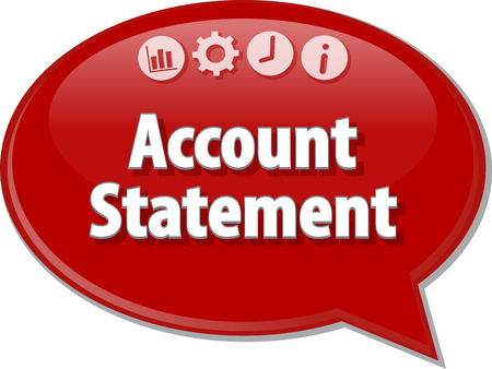 statement: Speech bubble dialog illustration of business term saying Account statement