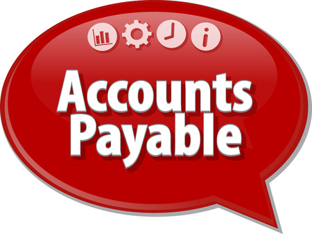 accounts payable: Speech bubble dialog illustration of business term saying Accounts Payable Stock Photo