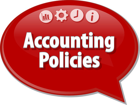 term: Speech bubble dialog illustration of business term saying Accounting policies Stock Photo