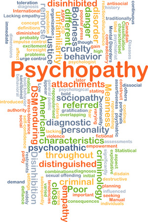 influenced: Background concept wordcloud illustration of psychopathy