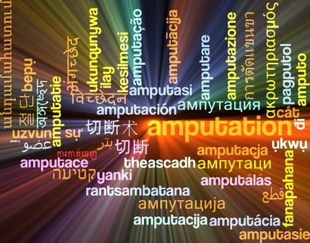 amputation: Background concept wordcloud multilanguage international many language illustration of amputation glowing light Stock Photo