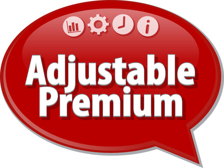term: Speech bubble dialog illustration of business term saying Adjustable premium