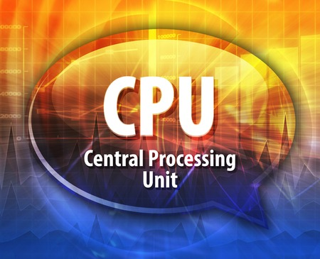 definition: Speech bubble illustration of information technology acronym abbreviation term definition CPU Central Processing Unit