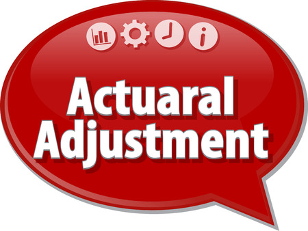 adjustment: Speech bubble dialog illustration of business term saying Actuarial Adjustment