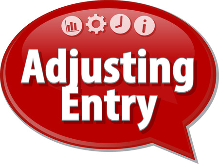 terminology: Speech bubble dialog illustration of business term saying Adjusting Entry Stock Photo