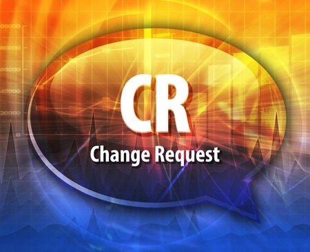 request: word speech bubble illustration of business acronym term CR Change Request Stock Photo