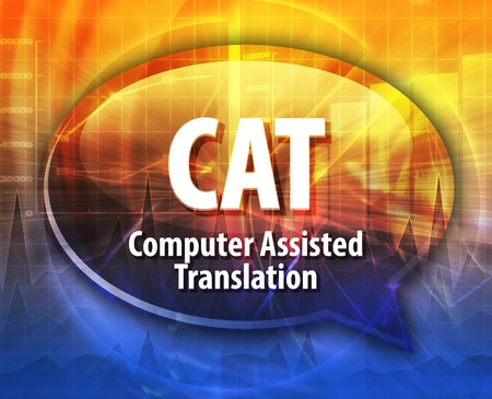 assisted: Speech bubble illustration of information technology acronym abbreviation term definition CAT Computer Assisted Translation Stock Photo