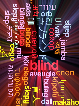 sightless: Background concept wordcloud multilanguage international many language illustration of blind glowing light