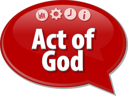 act of god: Speech bubble dialog illustration of business term saying Act of God