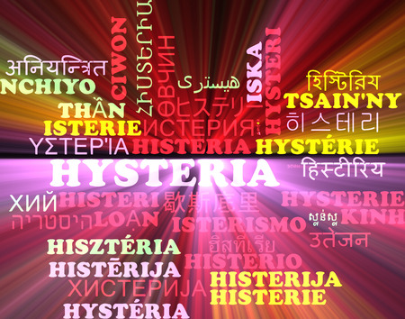 exaggerated: Background concept wordcloud multilanguage international many language illustration of hysteria glowing light