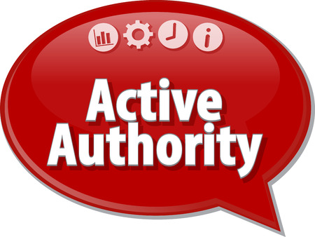 authority: Speech bubble dialog illustration of business term saying Active authority Stock Photo