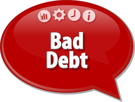 terminology: Speech bubble dialog illustration of business term saying Bad Debt Stock Photo