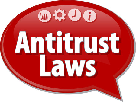 saying: Speech bubble dialog illustration of business term saying Antitrust Laws