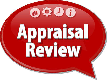 appraisal: Speech bubble dialog illustration of business term saying Appraisal Review Stock Photo