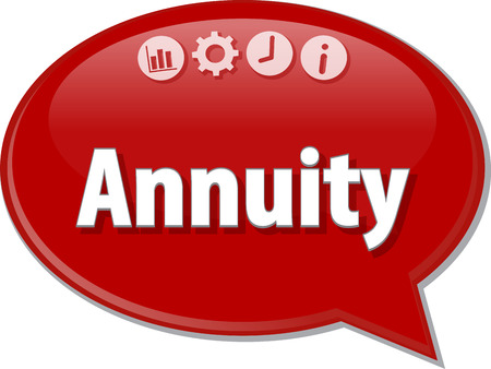 terminology: Speech bubble dialog illustration of business term saying Annuity