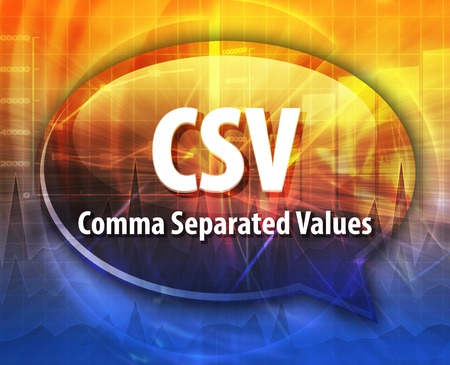 csv: Speech bubble illustration of information technology acronym abbreviation term definition CSV Comma Separated Values