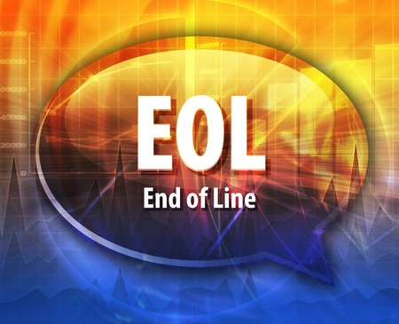 end of the line: Speech bubble illustration of information technology acronym abbreviation term definition EOL End of Line