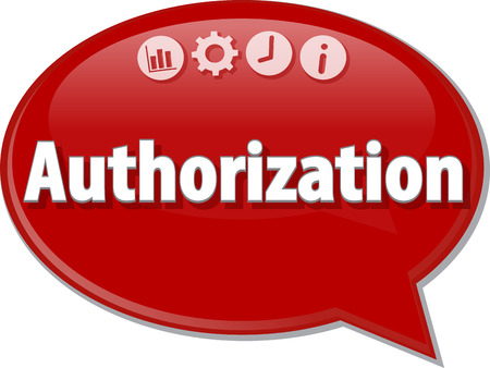 Speech bubble dialog illustration of business term saying Authorization Stock Photo