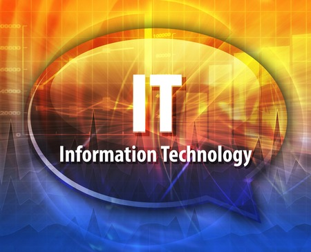 definition: Speech bubble illustration of information technology acronym abbreviation term definition IT Information Technology