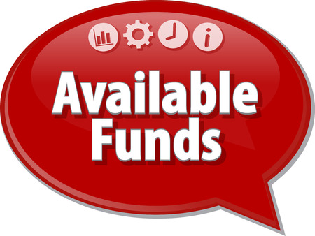 fondos negocios: Ilustraci�n de di�logo Burbuja del discurso del t�rmino de negocios diciendo Fondos Disponibles Foto de archivo