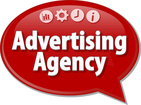 advertising agency: Speech bubble dialog illustration of business term saying Advertising Agency