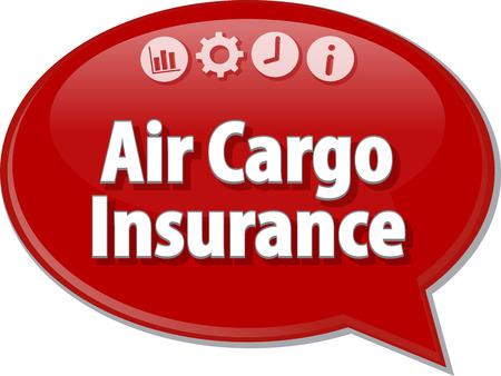 air cargo: Speech bubble dialog illustration of business term saying Air Cargo Insurance Stock Photo