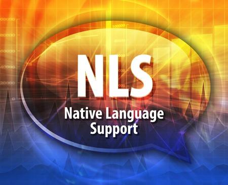 abbreviation: Speech bubble illustration of information technology acronym abbreviation term definition NLS Native Language Support