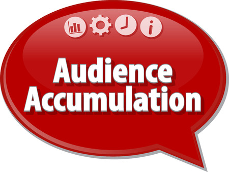 accumulation: Speech bubble dialog illustration of business term saying Audience Accumulation Stock Photo