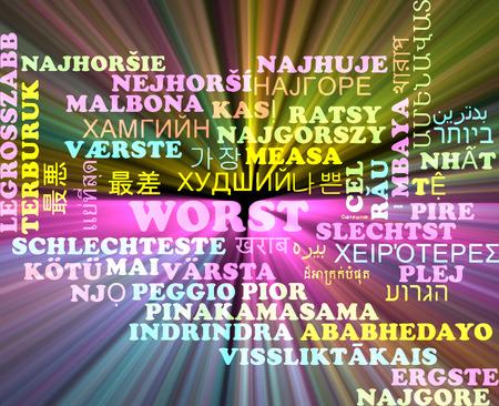 worst: Background concept wordcloud multilanguage international many language illustration of worst glowing light Stock Photo