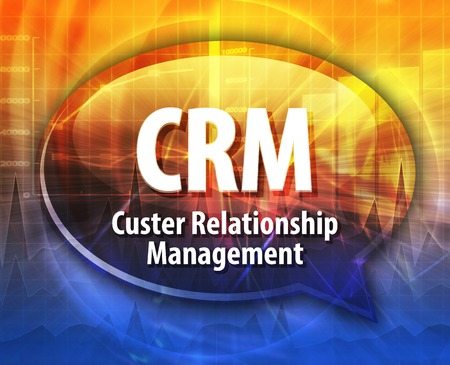 term: Speech bubble illustration of information technology acronym abbreviation term definition CRM Customer Relationship Management
