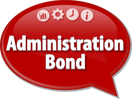 business administration: Speech bubble dialog illustration of business term saying Administration Bond