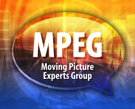 definition: Speech bubble illustration of information technology acronym abbreviation term definition MPEG Moving Picture Experts Group