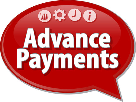 term: Speech bubble dialog illustration of business term saying Advance Payments Stock Photo