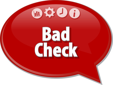 term: Speech bubble dialog illustration of business term saying Bad Check