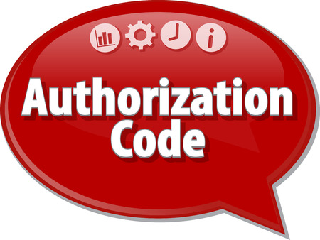 authorization: Speech bubble dialog illustration of business term saying Authorization Code Stock Photo