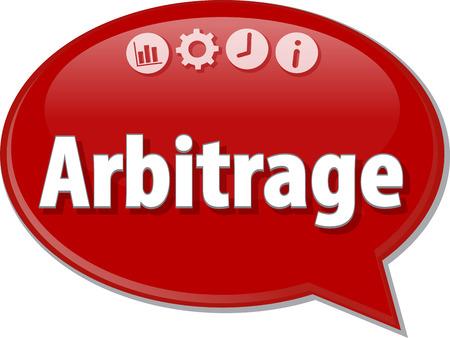 term: Speech bubble dialog illustration of business term saying Arbitrage