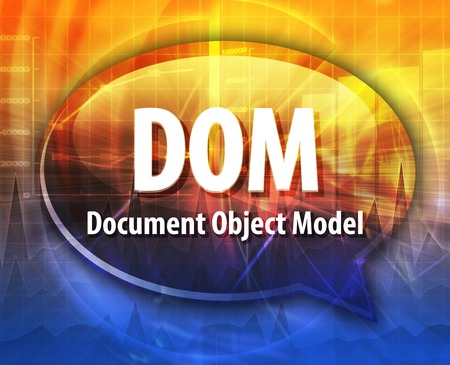 dom: Speech bubble illustration of information technology acronym abbreviation term definition DOM Document Object Model Stock Photo