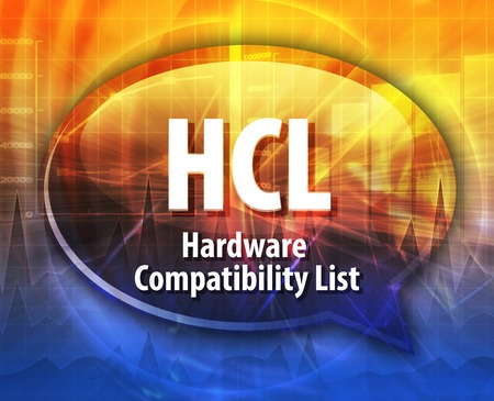 term: Speech bubble illustration of information technology acronym abbreviation term definition HCL Hardware Compatibility List Stock Photo