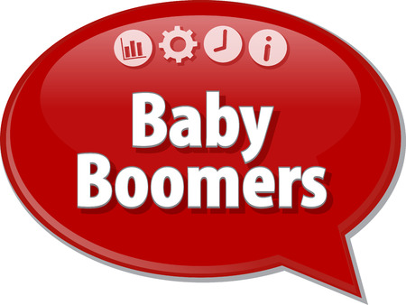 baby illustration: Speech bubble dialog illustration of business term saying Baby Boomers