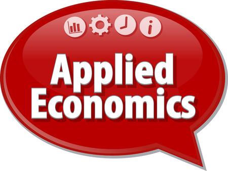 applied: Speech bubble dialog illustration of business term saying Applied Economics