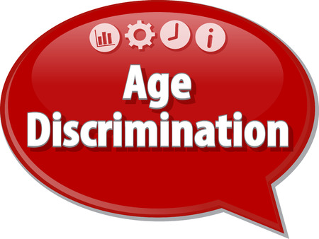 term: Speech bubble dialog illustration of business term saying Age discrimination